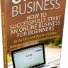 Online Business: How to start a Successful Online Business
